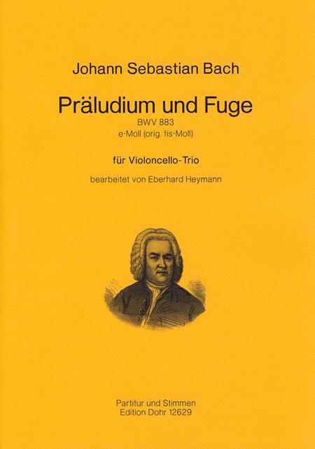 Praludium und Fuge fur Violoncello-Trio e-Moll BWV 883
