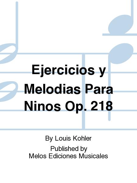 Ejercicios y Melodias Para Ninos Op. 218