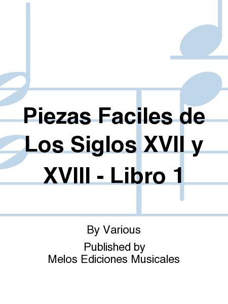 Piezas Faciles de Los Siglos XVII y XVIII - Libro 1
