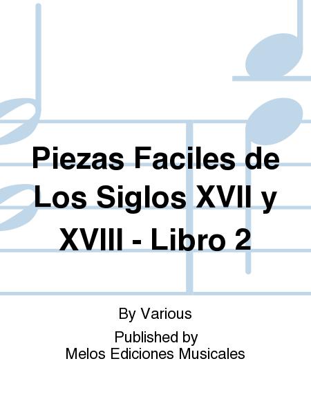 Piezas Faciles de Los Siglos XVII y XVIII - Libro 2