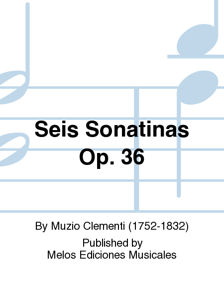 Seis Sonatinas Op. 36