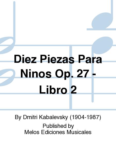 Diez Piezas Para Ninos Op. 27 - Libro 2