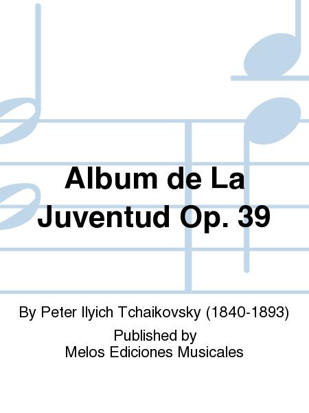 Album de La Juventud Op. 39