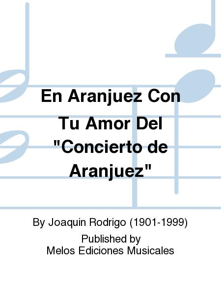 En Aranjuez Con Tu Amor Del