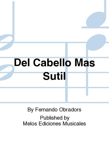Del Cabello Mas Sutil