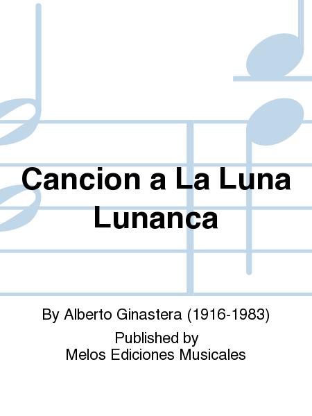 Cancion a La Luna Lunanca