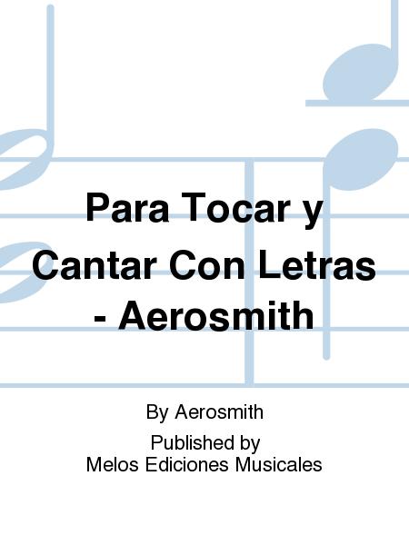 Para Tocar y Cantar Con Letras - Aerosmith