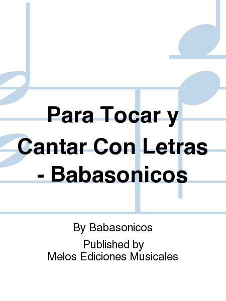 Para Tocar y Cantar Con Letras - Babasonicos