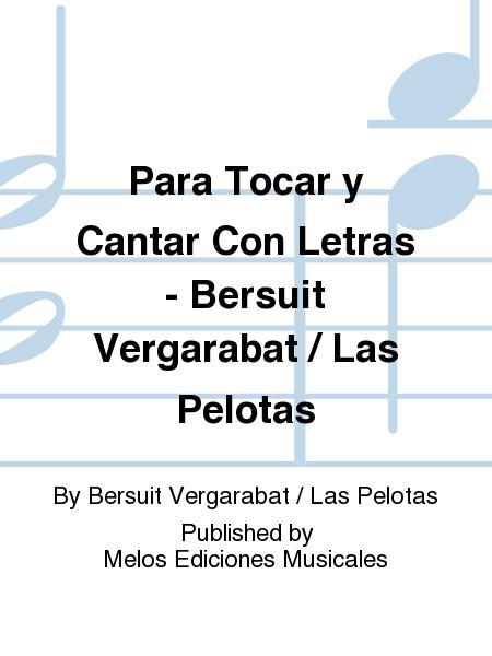 Para Tocar y Cantar Con Letras - Bersuit Vergarabat / Las Pelotas
