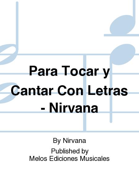 Para Tocar y Cantar Con Letras - Nirvana