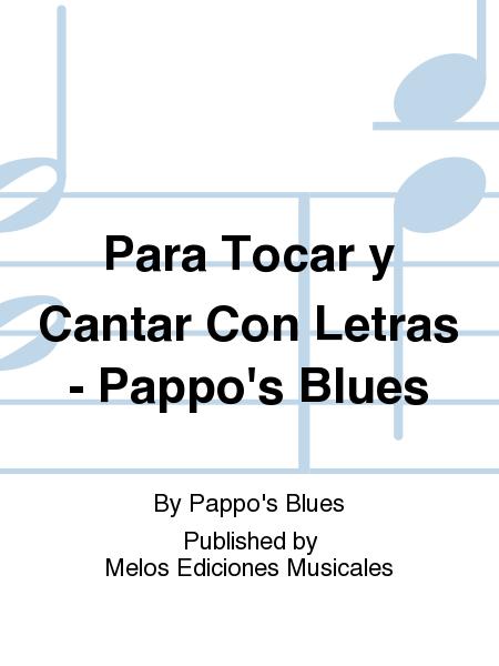 Para Tocar y Cantar Con Letras - Pappo's Blues