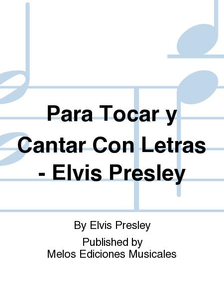 Para Tocar y Cantar Con Letras - Elvis Presley