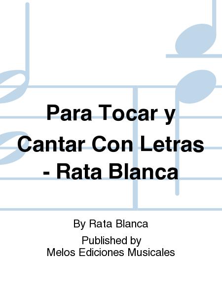 Para Tocar y Cantar Con Letras - Rata Blanca