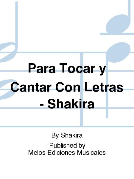 Para Tocar y Cantar Con Letras - Shakira