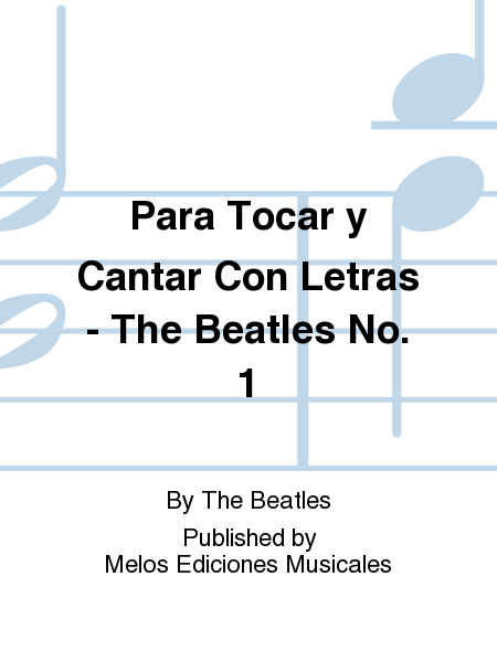 Para Tocar y Cantar Con Letras - The Beatles No. 1