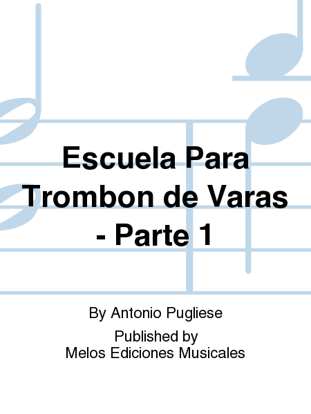 Escuela Para Trombon de Varas - Parte 1
