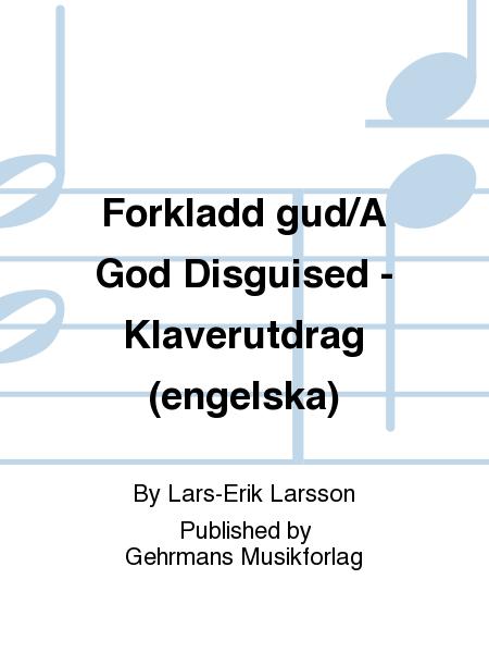 Forkladd gud/A God Disguised - Klaverutdrag (engelska)