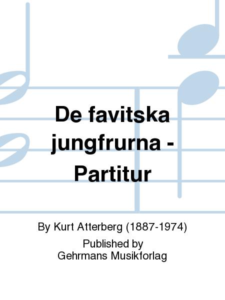 De favitska jungfrurna - Partitur