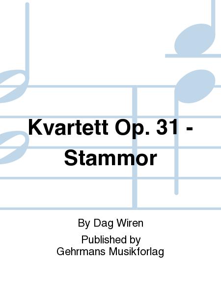 Kvartett Op. 31 - Stammor