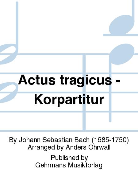 Actus tragicus - Korpartitur