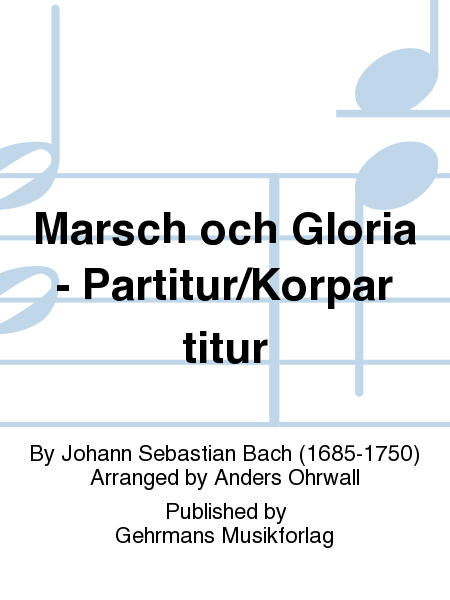 Marsch och Gloria - Partitur/Korpartitur