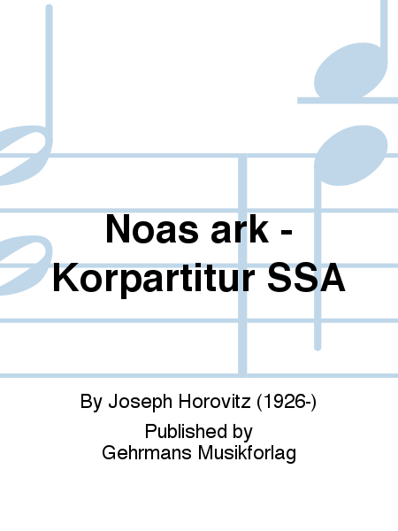 Noas ark - Korpartitur SSA