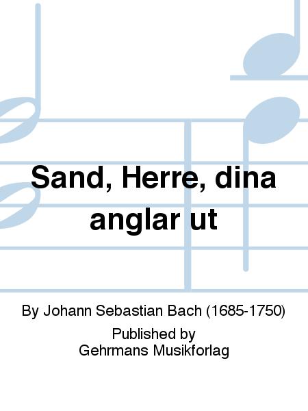 Sand, Herre, dina anglar ut