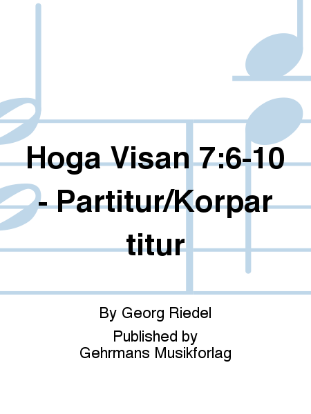 Hoga Visan 7:6-10 - Partitur/Korpartitur
