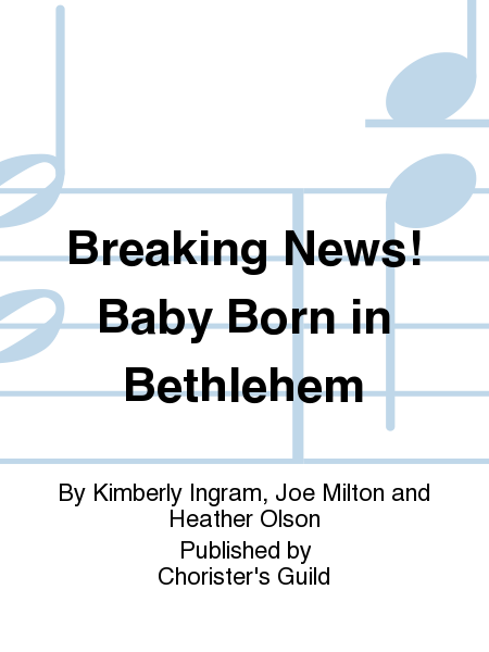 Breaking News! Baby Born in Bethlehem