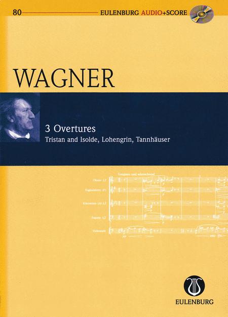 Richard Wagner - 3 Overtures: Tristan und Isolde, Lohengrin, Tannhauser