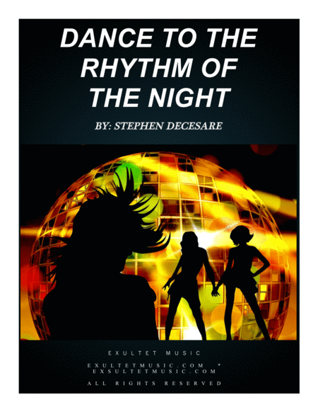Dance To The Rhythm Of The Night