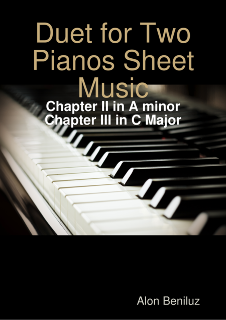 Duet for Two Pianos Chapters II and III