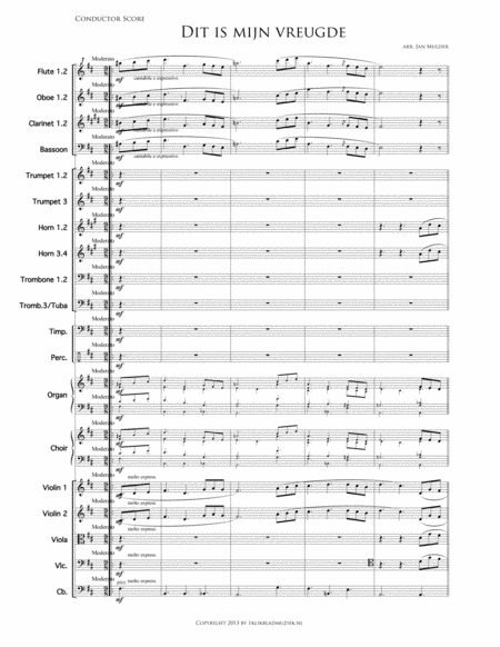 Dit Is Mijn Vreugde - Mixed Choir Plus Symphony Orchestra Flute, Oboe, Clarinet, Brass Ensemble, Violin Ensemble, Percussion And Organ (Accompaniment For Mixed Choir)