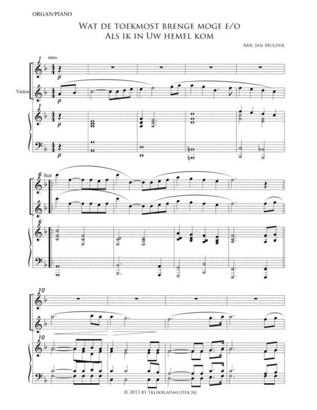 Wat De Toekomst Brengen Moge E/O Als Ik In Uw Hemel Kom - Organ, Piano (Accompaniment For Mixed Choir)