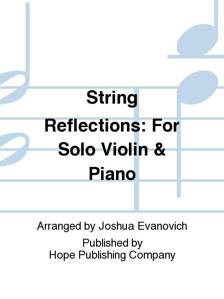 String Reflections: For Solo Violin & Piano