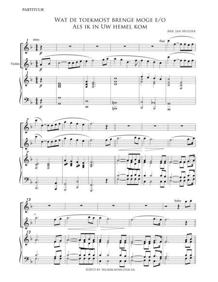 Wat De Toekomst Brengen Moge E/O Als Ik In Uw Hemel Kom - Flute, Piano, Violin, Organ (Accompaniment For Mixed Choir)