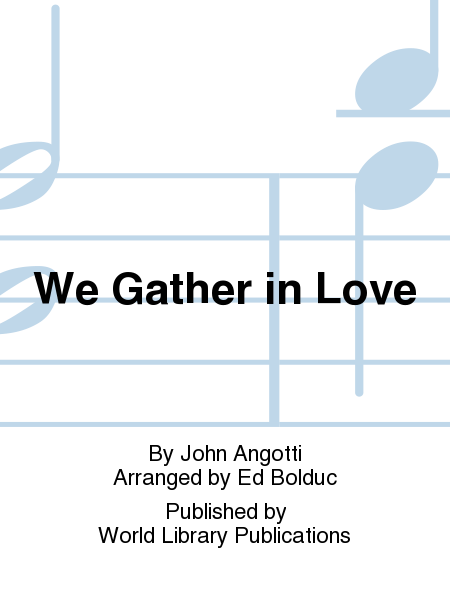 We Gather in Love