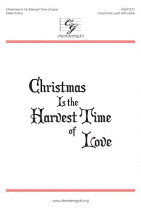 Christmas Is the Harvest Time of Love