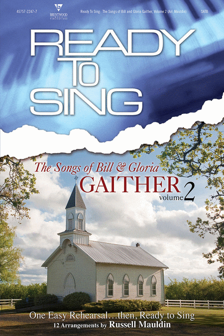 Ready To Sing The Songs Of Bill & Gloria Gaither V2 Choral Book