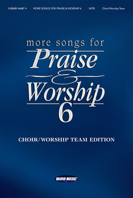 More Songs for Praise & Worship - Volume 6