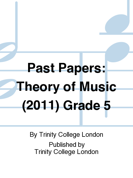 Past Papers: Theory of Music (2011) Grade 5