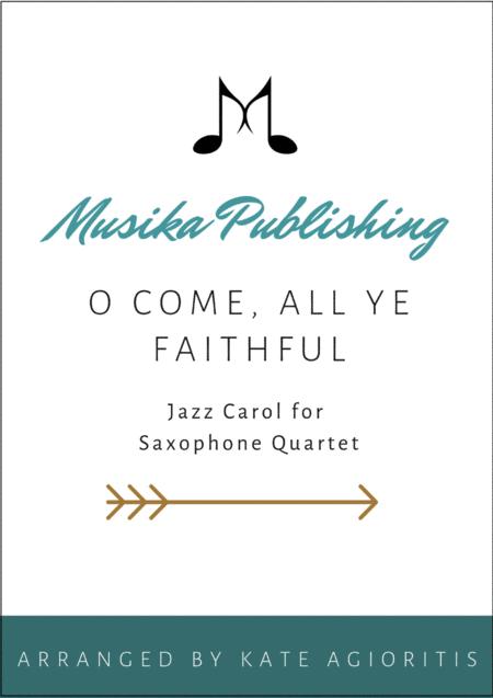 O Come All Ye Faithful - Jazz Arrangement In 5/4 - For Saxophone Quartet