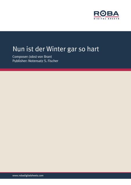 Nun ist der Winter gar so hart