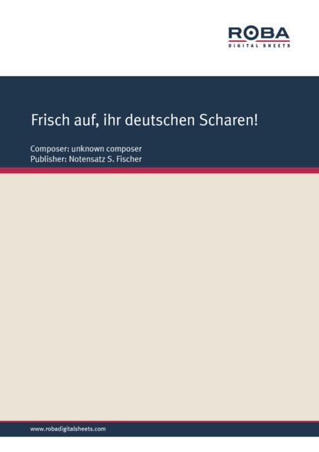 Frisch auf, ihr deutschen Scharen!