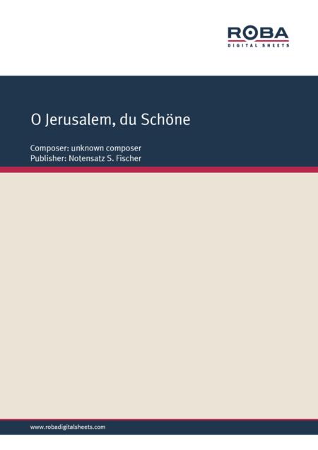 O Jerusalem, du Schone