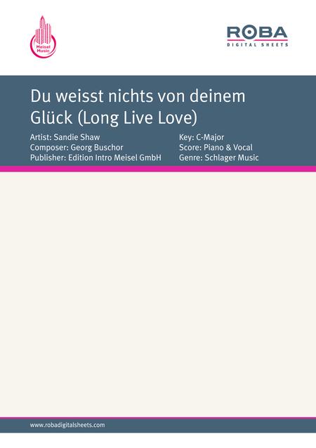 Du weisst nichts von deinem Gluck (Long Live Love)