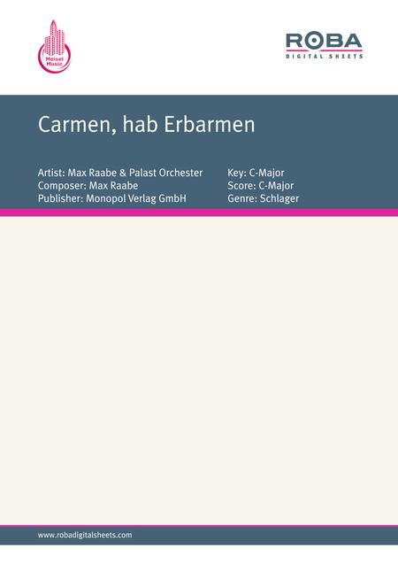 Carmen, hab Erbarmen