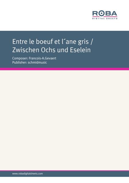 Entre le boeuf et l'ane gris / Zwischen Ochs und Eselein