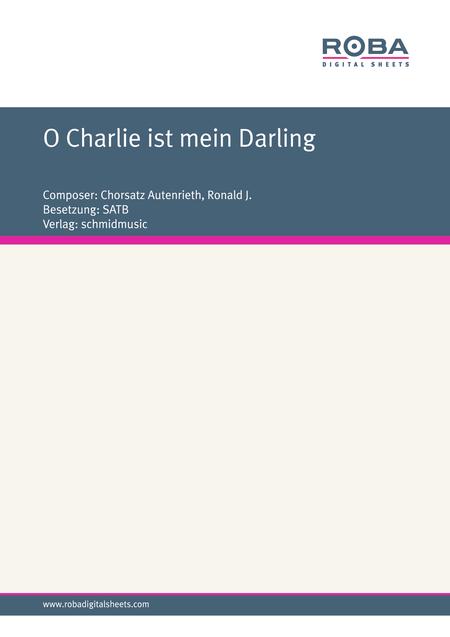 O Charlie ist mein Darling