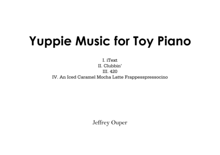 Yuppie Music for Toy Piano